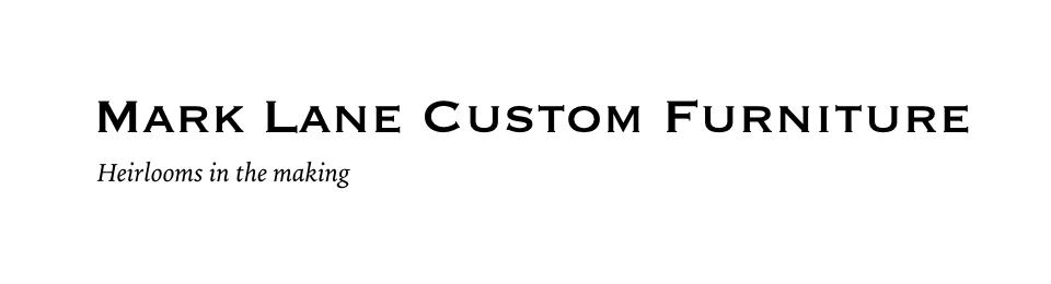 Mark Lane Custom Furniture